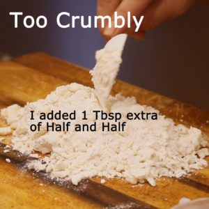 adding half and half to crumbly dough