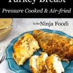 ninja foodi turkey breast carved on a blue plate
