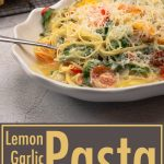 Lemon Garlic Pasta with Vegetables in a serving bowl