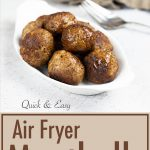 Air Fryer Meatballs in white bowl with a fork and napkin towards the back