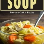 homemade chicken noodle soup in a glass bowl