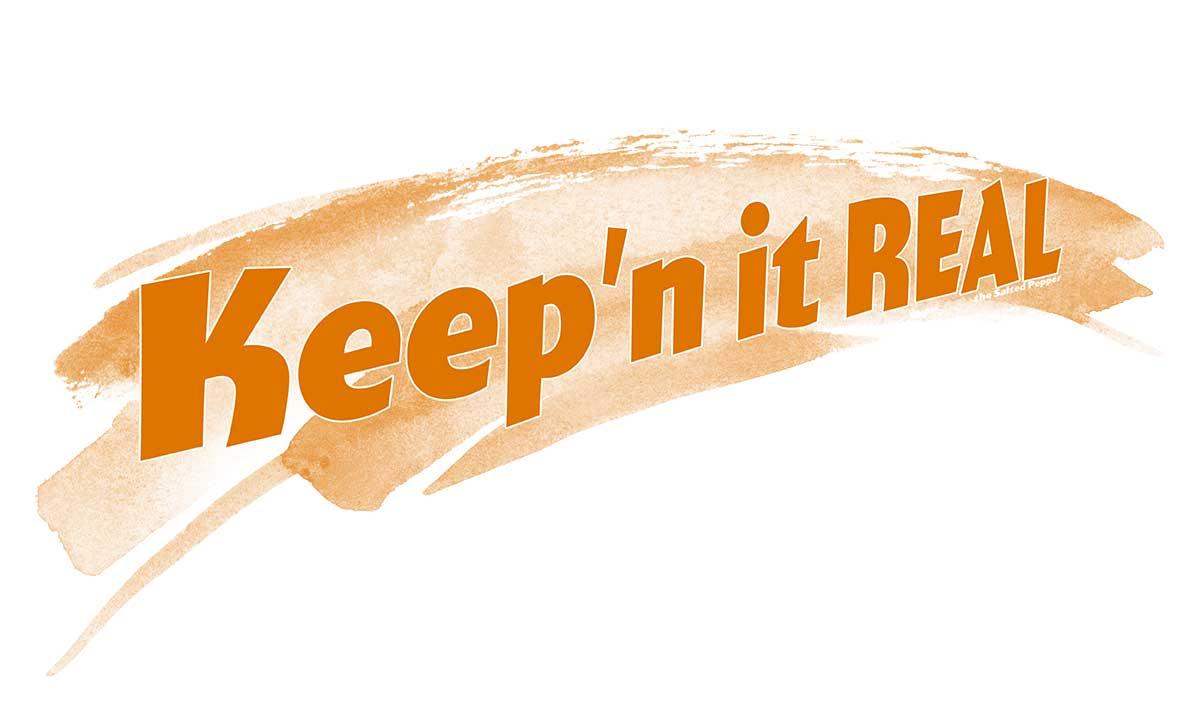 Keep'n it real wording on an orange paint swoosh